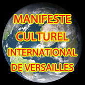 MANIFESTE CULTUREL INTERNATIONAL DE VERSAILLES CONTRE L'ALIENATION MONDIALE DU METISSAGE COLONIAL NEW-YORKAIS !